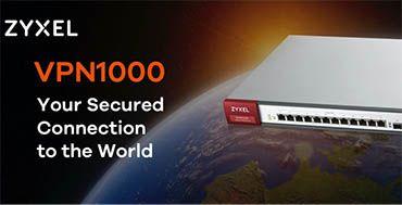 La nueva solución VPN de Zyxel incrementa la seguridad de las compañías