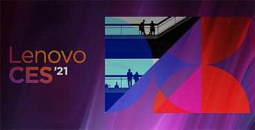 Lenovo trae nuevas experiencias personalizadas y envolventes con sus nuevos lanzamientos en CES 2021